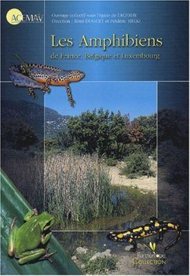Les Amphibiens de France, Belgique et Luxembourg [The Amphibians of France, Belgium, and Luxembourg]