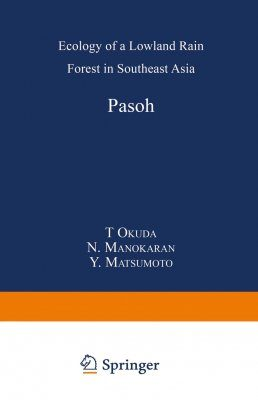 Pasoh: Ecology of a Lowland Rain Forest in Southeast Asia