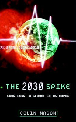 The 2030 Spike: Countdown to Global Catastrophe