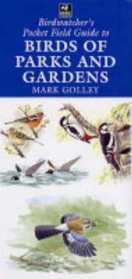 The Birdwatcher's Pocket Field Guide to Birds of Parks and Gardens