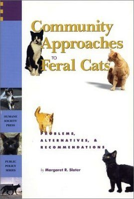 Community Approaches to Feral Cats: Problems, Alternatives and Recommendations