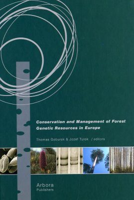 Conservation and Management of Forest Genetic Resources in Europe