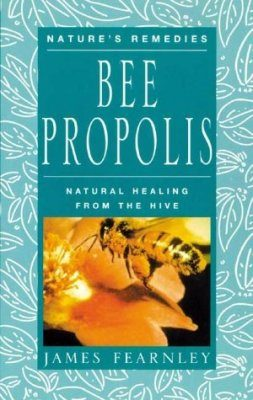 Bee Propolis: Natural Healing from the Hive