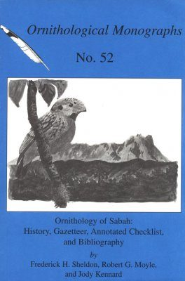 Ornithology of Sabah: History, Gazetter, Annotated Checklist and Bibliography