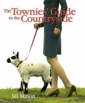 The Townies' Guide to the Countryside