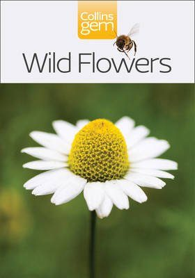 Collins Gem Guide: Wild Flowers