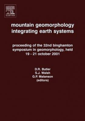 Mountain Geomorphology: Integrating Earth Systems