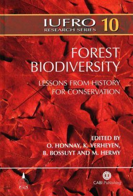 Forest Biodiversity: Lessons from History for Conservation
