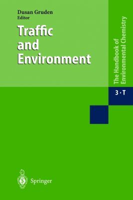 The Handbook of Environmental Chemistry, Volume 3: Part T: Traffic and Environment