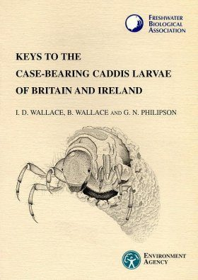 A Key to the Case-bearing Caddis Larvae of Britain and Ireland