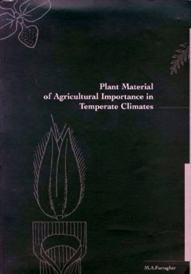 Plant Material of Agricultural Importance in Temperate Climates