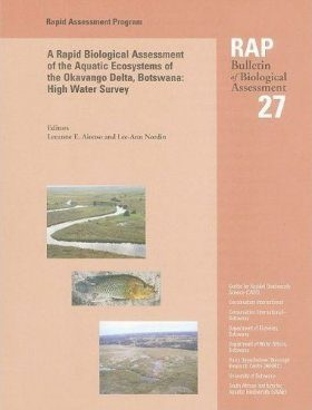 A Rapid Biological Assessment of the Aquatic Ecosystems of the Okavango Delta, Botswana: High Water Survey