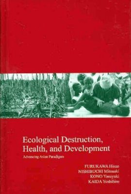 Ecological Destruction, Health and Development