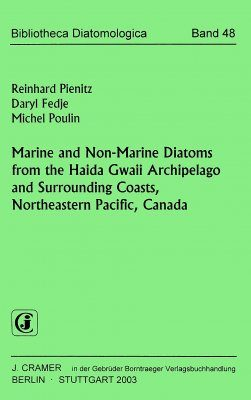 Bibliotheca Diatomologica, Volume 48: Marine and Non-Marine Diatoms from the Haida Gwaii Archipelago and Surrounding Coasts, Northeastern