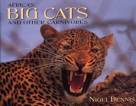 Africas Big Cats and Other Carnivores