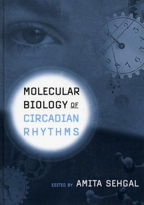 Molecular Biology of Circadian Rhythms