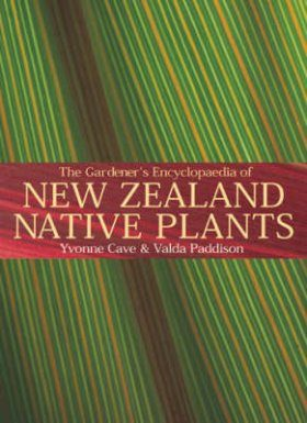 The Gardener's Encyclopaedia of New Zealand Native Plants