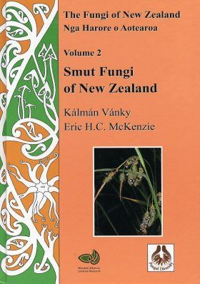 The Fungi of New Zealand, Volume 2: Smut Fungi of New Zealand