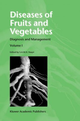 Diseases of Fruits and Vegetables: Diagnosis and Management Volume 1