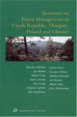 Scenarios on Forest Management in Czech Republic, Hungary, Poland and Ukraine