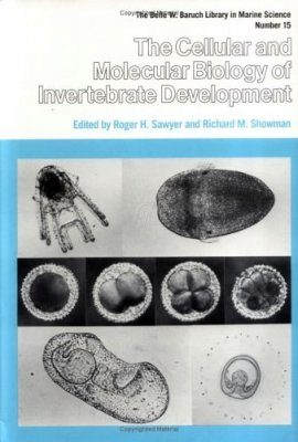 The Cellular and Molecular Biology of Invertebrate Development