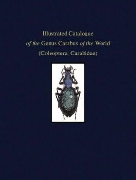 Illustrated Catalogue of the Genus Carabus of the World (Coleoptera: Carabidae)