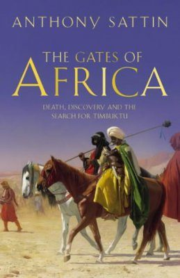 The Gates of Africa: Death, Discovery and the Search for Timbuktu