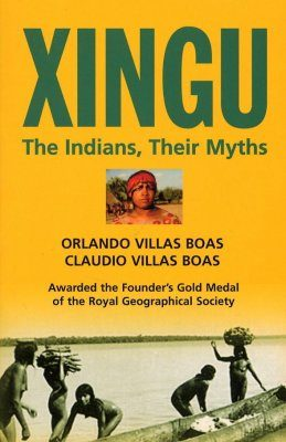 Xingu: The Indians, Their Myths