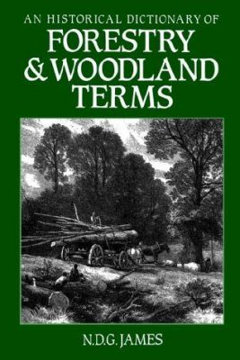 An Historical Dictionary of Forestry & Woodland Terms