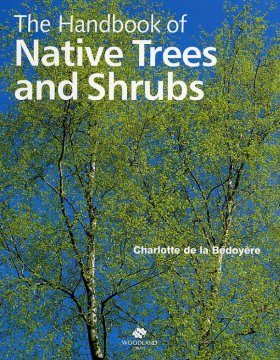 The Handbook of Native Trees and Shrubs