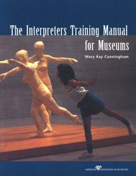 The Interpreters Training Manual for Museums