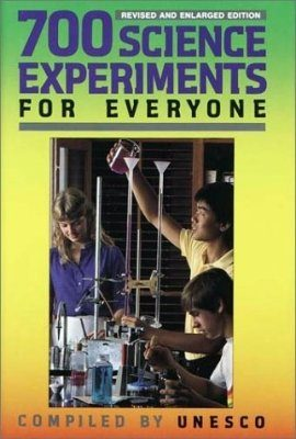 Seven Hundred Science Experiments for Everyone