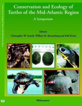 Conservation and Ecology of Turtles of the Mid-Atlantic Region: A Symposium