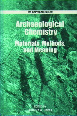 Archaeological Chemistry: Materials, Methods, and Meaning