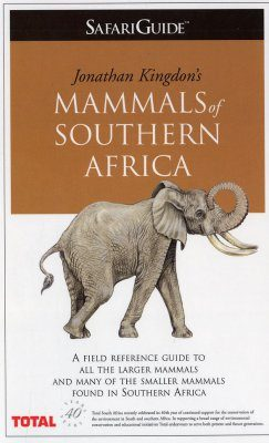 Mammals of Southern Africa: A Safari Guide