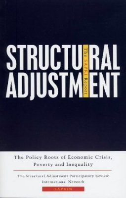 Structural Adjustment: The SAPRI Report