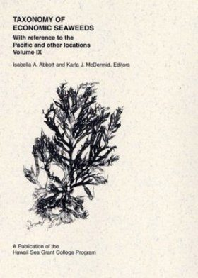 Taxonomy of Economic Seaweeds, With Reference to the Pacific and other