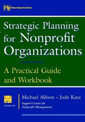 Strategic Planning for Nonprofit Organizations: A Practical Guide and Wo