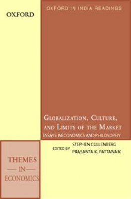 Globalization, Culture and the Limits of the Market: Essays in Economics and Philosophy