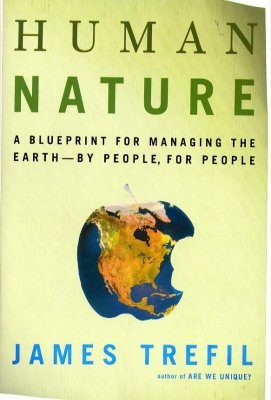 Human Nature: A Blueprint for Managing the Earth - By People, for People