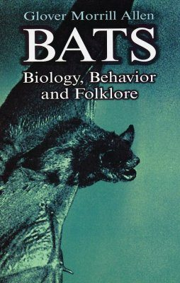 Bats: Biology, Behaviour and Folklore