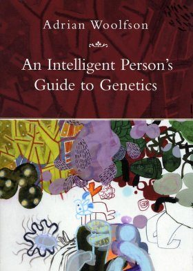 Intelligent Person's Guide to Genetics