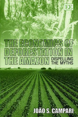 The Economics of Deforestation in the Amazon