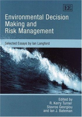 Environmental Decision Making and Risk Management