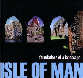 Isle of Man: Foundations of a Landscape