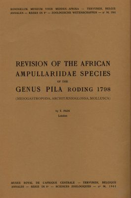 Revision of the African Ampullariidae Species of the Genus Pila Roding 1798 (Mesogastropoda, Architaenioglossa, Mollusca)