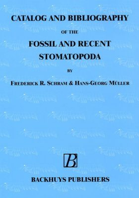 Catalog and Bibliography of the Fossil and Recent Stomatopoda