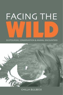 Facing the Wild: Ecotourism, Conservation and Animal Encounters