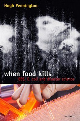 When Food Kills: BSE, E Coli and Disaster Science