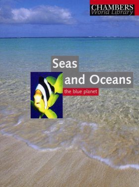 Chambers World Library: Seas and Oceans